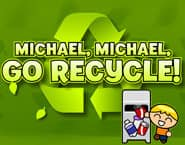 Michael Michael Go Recycle